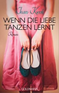Wenn die Liebe tanzen lernt von Jean Kwok